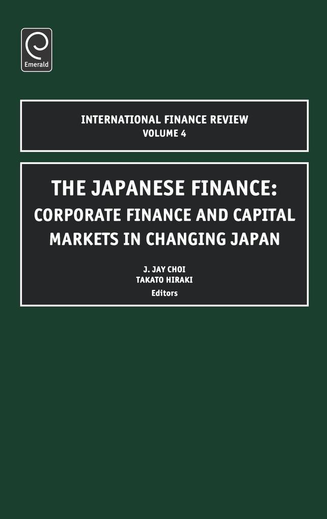 The Japanese Financecorp Finance & Capital Mkts in Changing Japaninternational Finance Review Vol 4 (Ifr)