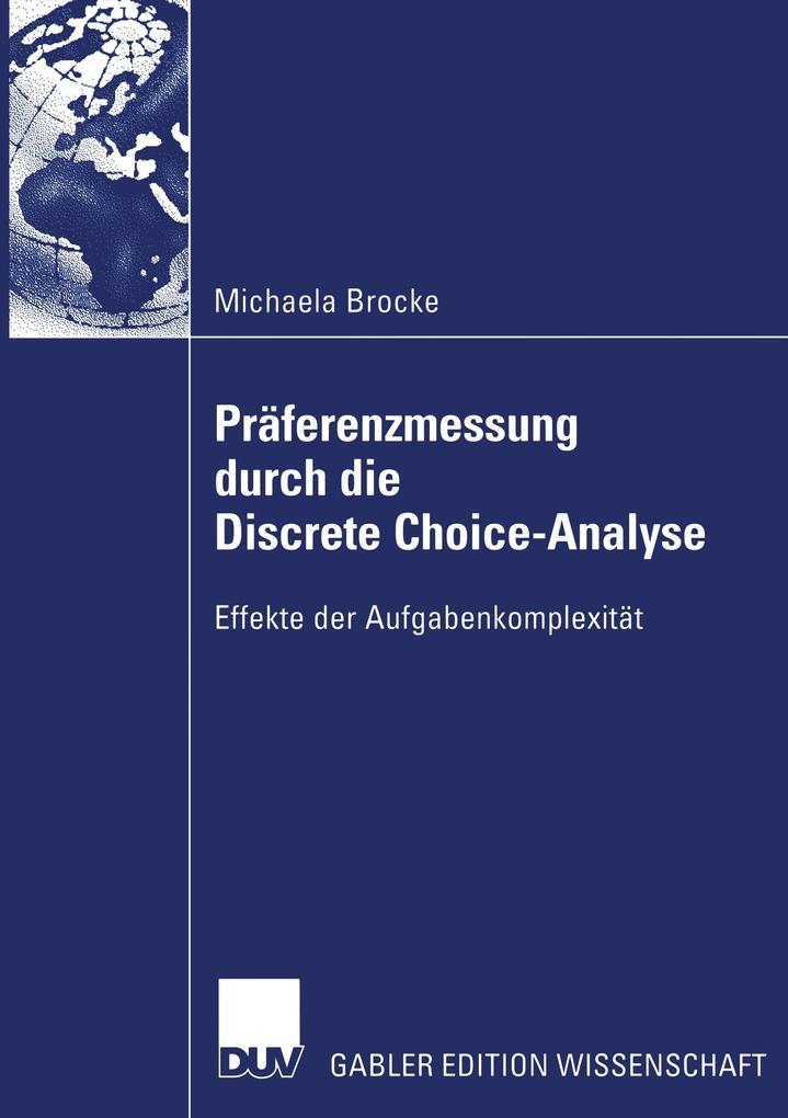 Präferenzmessung durch die Discrete Choice-Analyse als Buch von Michaela Brocke