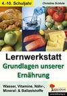 Lernwerkstatt - Grundlagen unserer Ernährung