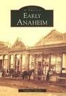 Early Anaheim