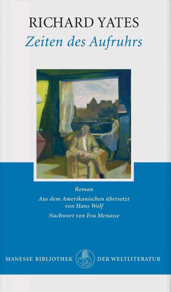 Zeiten des Aufruhrs als Buch von Richard Yates, Eva Menasse