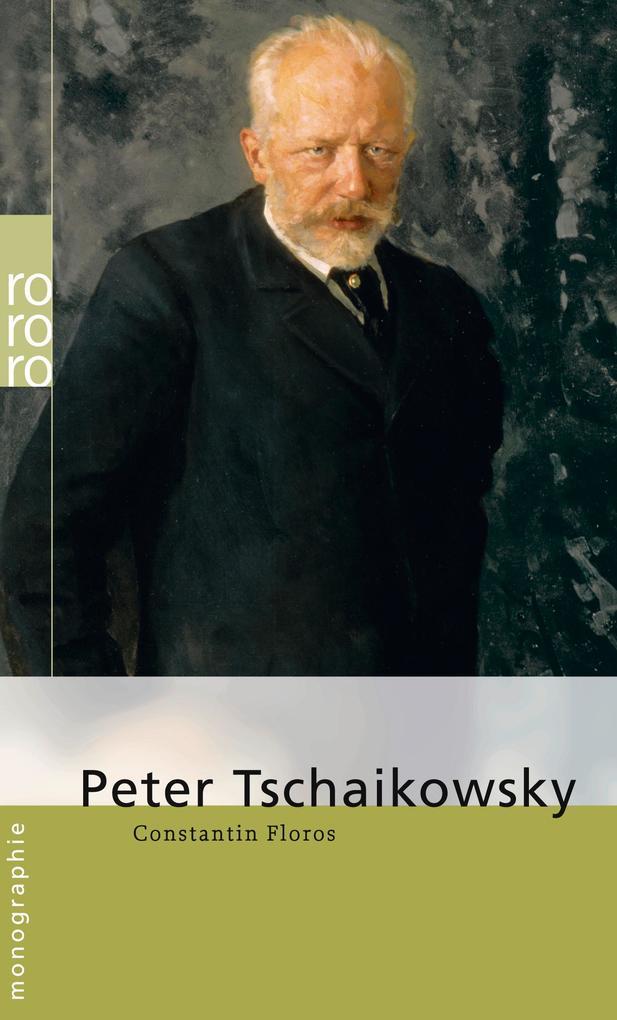 Peter Tschaikowsky als Taschenbuch von Constantin Floros