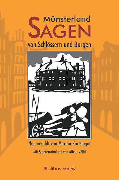 Münsterland-Sagen von Schlössern und Burgen als Buch von Marion Kortsteger