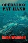 Operation Pat Hand