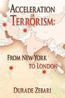Acceleration of Terrorism: From New York to London