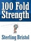 100 Fold Strength