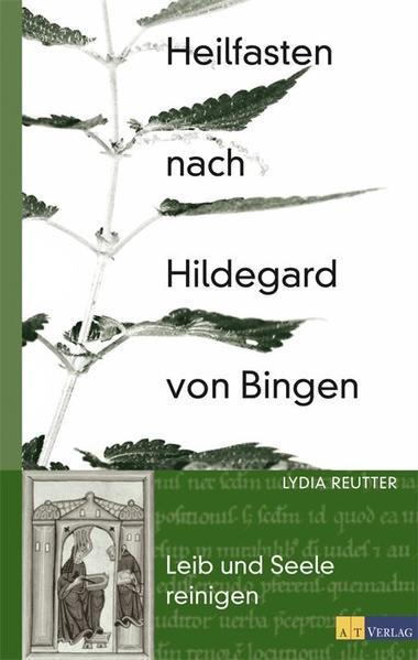 Heilfasten nach Hildegard von Bingen als Buch von Lydia Reutter
