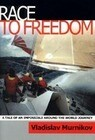 Race to Freedom: A Tale of an Impossible Around the World Journey