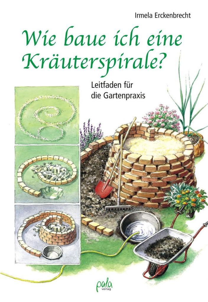 Wie baue ich eine Kräuterspirale? als Buch