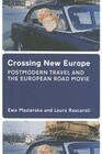 Crossing New Europe: Postmodern Travel and the European Road Movie