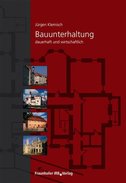 Bauunterhaltung - dauerhaft und wirtschaftlich als Buch von Jürgen Klemisch