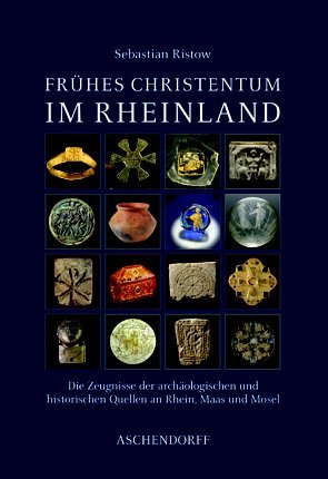 Frühes Christentum im Rheinland als Buch von Se...