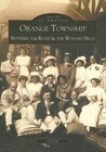 Orange Township: Between the River & the Wooded Hills