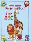 Mein erstes Riesenmalbuch. Tier ABC