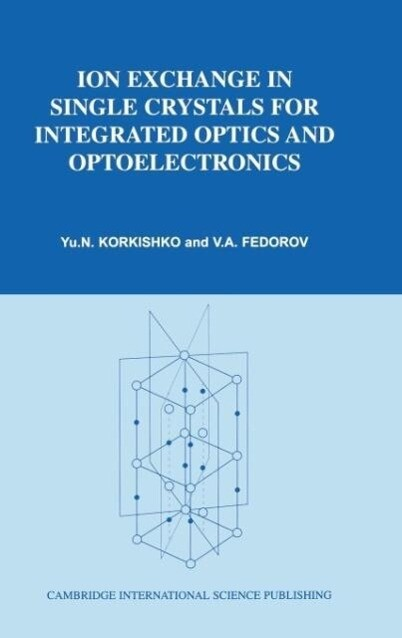 Ion Exchange in Single Crystals for Integrated Optics and Optoelectronics
