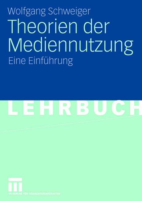 Theorien der Mediennutzung als Buch von Wolfgang Schweiger