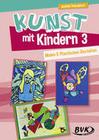 Kunst mit Kindern Band 3