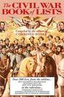 The Civil War Book of Lists: Over 300 Lists from the Sublime to the Ridiculous