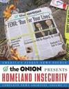 Homeland Insecurity, Volume 17: The Onion Complete News Archives