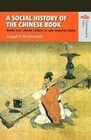 A Social History of the Chinese Book - Books and Literati Culture in Late Imperial China