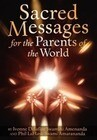 Sacred Messages: For the Parents of the World
