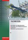 Metallbau Fachwissen. Lernfelder 5-8