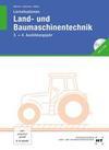 Lernsituationen Land- und Baumaschinentechnik. 3./4. Ausbildungsjahr. Schülerheft