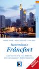 Bienvenidos a Fráncfort