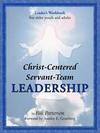 Christ-Centered Servant-Team Leadership