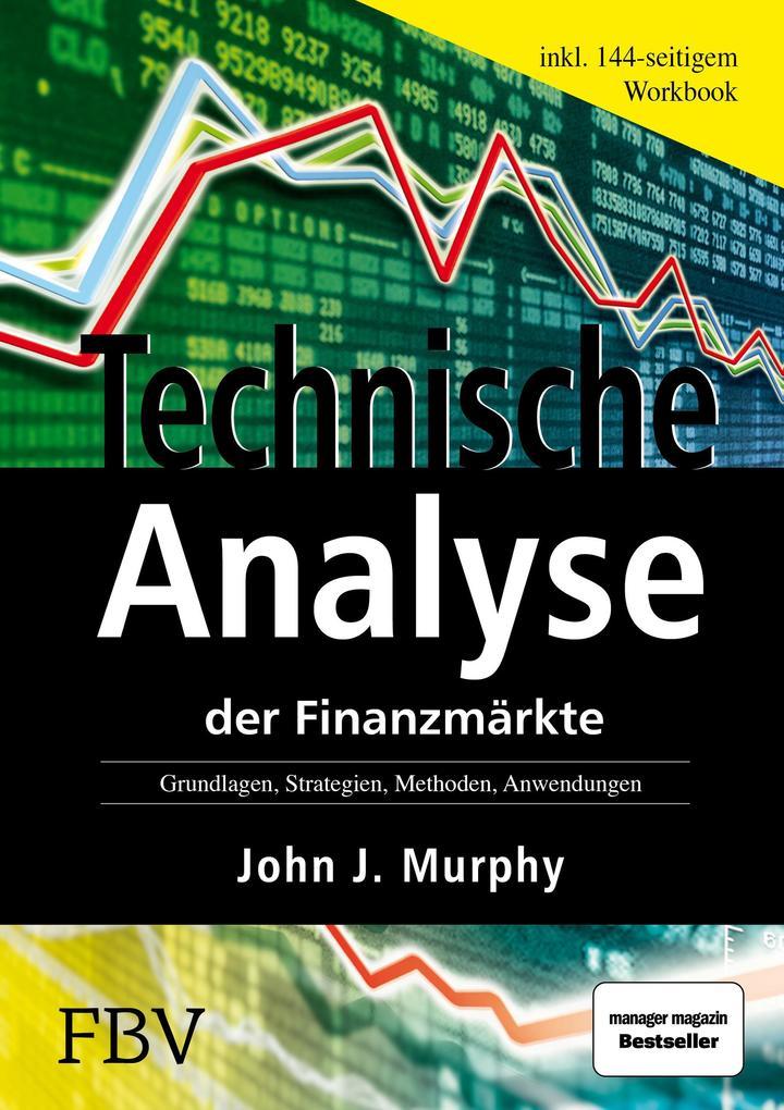 Technische Analyse der Finanzmärkte. Inkl. Workbook als Buch