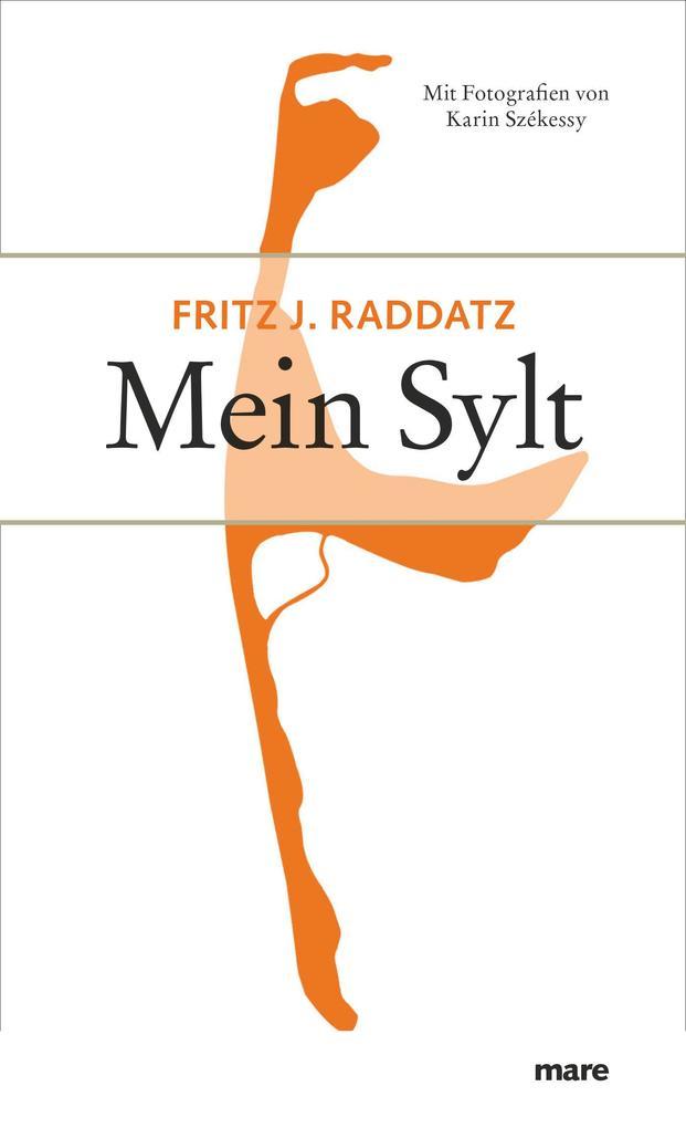 Mein Sylt als Buch von Fritz J. Raddatz