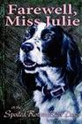 Farewell, Miss Julie: Or the Spoiled-Rotten Bird Dogs