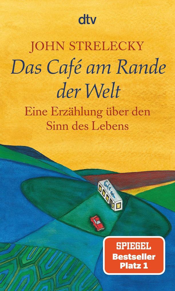 Das Café am Rande der Welt als Taschenbuch von John Strelecky