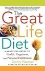 The Great Life Diet: A Practical Guide to Heath, Happiness, and Personal Fulfillment