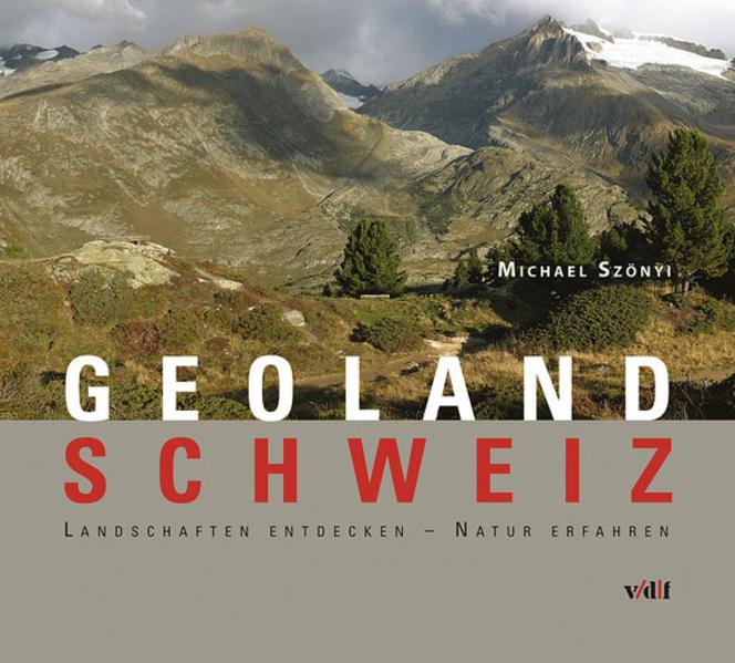 GeoLand Schweiz als Buch von Michael Szönyi