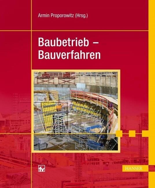 Baubetrieb - Bauverfahren als Buch von