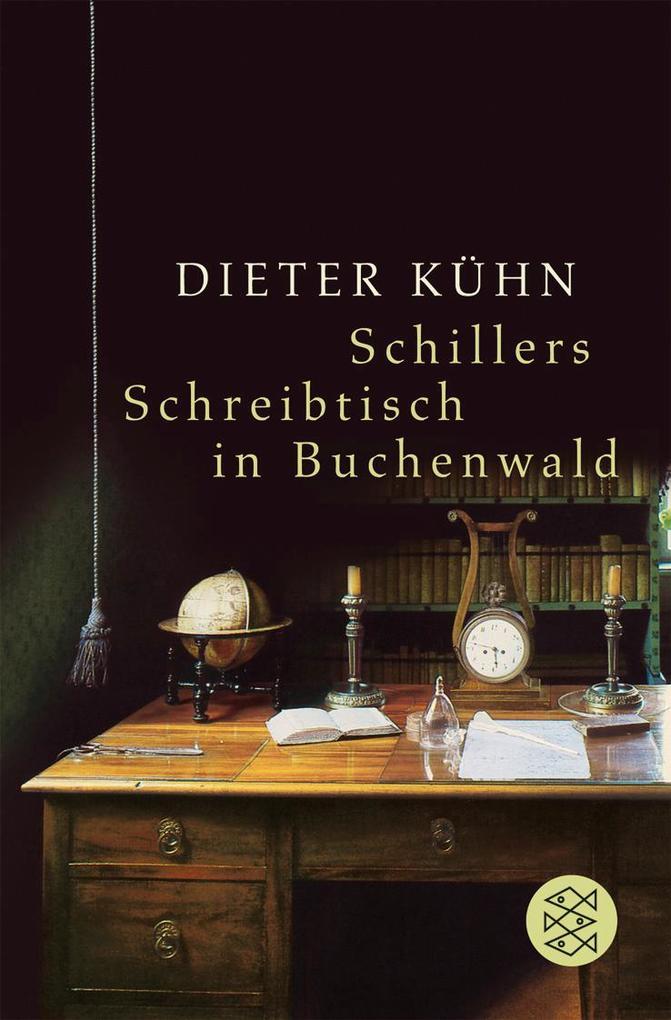 Schillers Schreibtisch in Buchenwald als Taschenbuch
