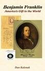 Benjamin Franklin: America's Gift to the World