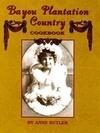 Bayou Plantation Country Cookbook