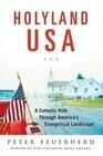 Holyland USA: A Catholic Ride Through America's Evangelical Landscape