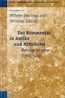 Der Kommentar in Antike Und Mittelalter, Bd. 1: Beiträge Zu Seiner Erforschung