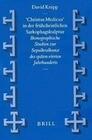 'Christus Medicus' in Der Fruhchristlichen Sarkophagskulptur: Ikonographische Studien Zur Sepulkralkunst Des Spaten Vierten Jahrhunderts