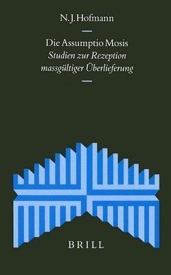 Die Assumptio Mosis: Studien Zur Rezeption Massgültiger Überlieferung als Buch