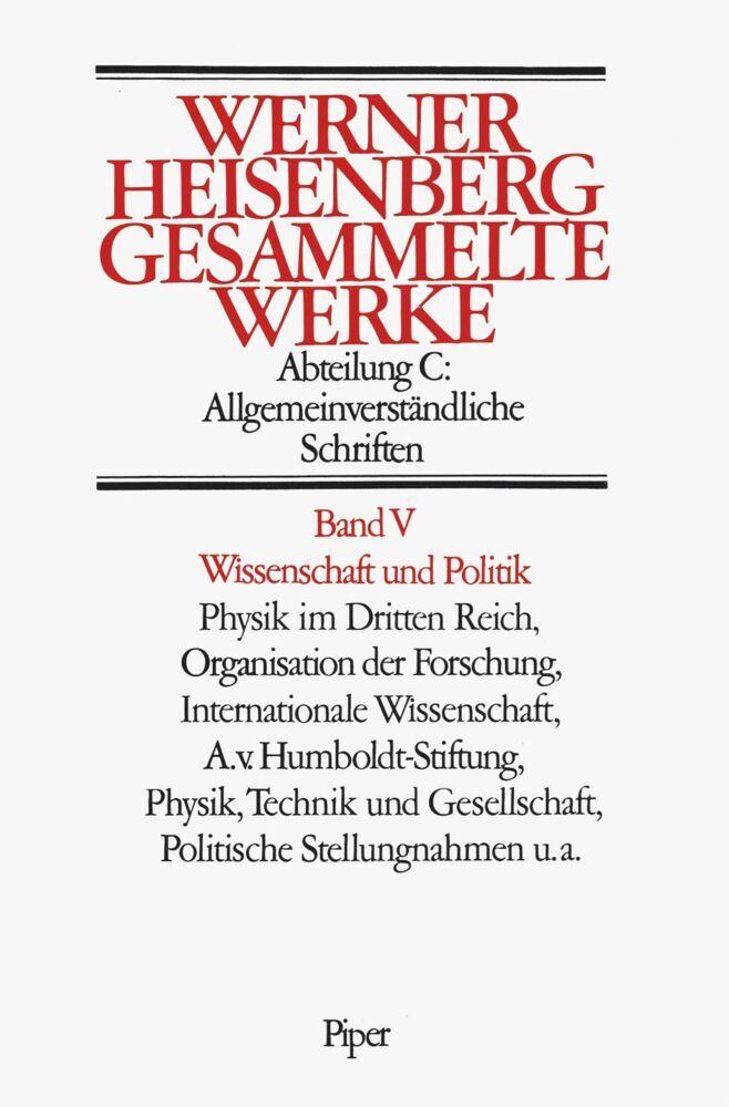 Gesammelte Werke Abt. C Bd. V. Wissenschaft und Politik als Buch von Werner Heisenberg