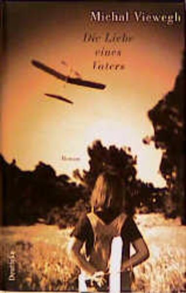 Die Liebe eines Vaters als Buch von Michal Viewegh