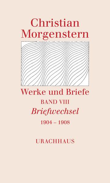 Werke und Briefe Band VIII Briefwechsel 1904 - 1908 als Buch von Christian Morgenstern