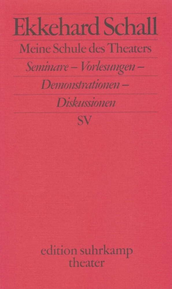 Meine Schule des Theaters als Taschenbuch von Ekkehard Schall