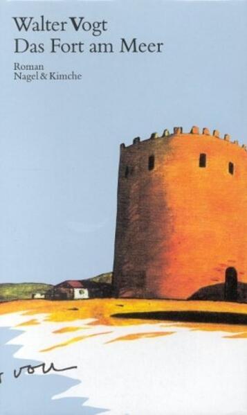 Das Fort am Meer als Buch von Walter Vogt, Christoph Geiser