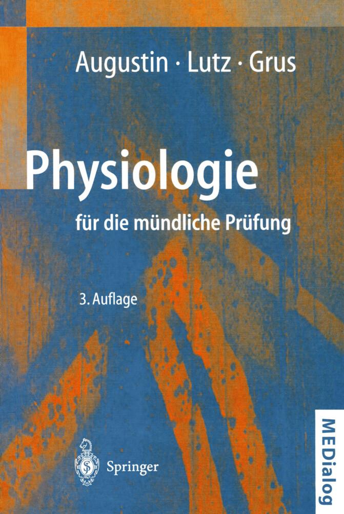 Physiologie für die mündliche Prüfung als Buch von A. J. Augustin, F. H. Grus, J. Lutz