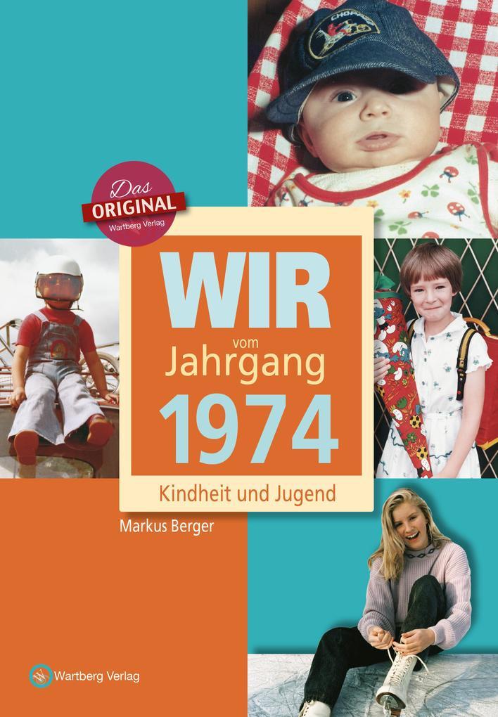 Wir vom Jahrgang 1974 - Kindheit und Jugend als Buch (gebunden)